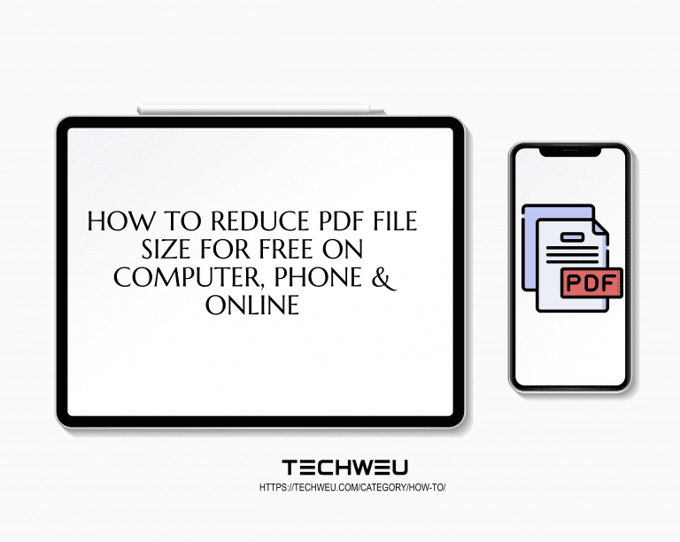 How to Reduce PDF File Size for Free on Computer, Phone-TechWeu